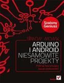 Arduino i Android. Niesamowite projekty. Szalony geniusz